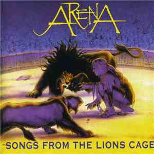 Arena  - Songs From The Lions Cage download free
