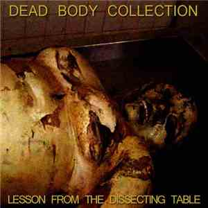 Dead Body Collection - Lesson From The Dissecting Table download free