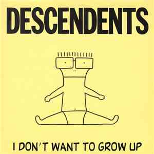 Descendents - I Don't Want To Grow Up download free