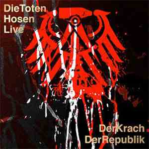 Die Toten Hosen - Live: Der Krach Der Republik download free