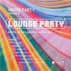 Håkan Lidbo & Niko Bellotto - Lounge Party download free