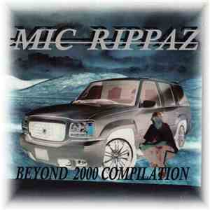 Mic Rippaz - Beyond 2000 Compilation download free