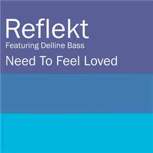 Reflekt Featuring Delline Bass - Need To Feel Loved download free