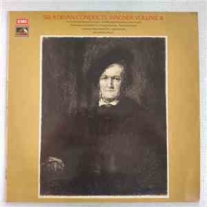 Richard Wagner, Sir Adrian Boult, The London Philharmonic Orchestra - Sir Adrian Conducts Wagner Volume 4 download free