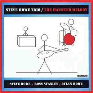 Steve Howe Trio - The Haunted Melody download free
