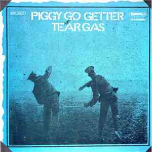 Tear Gas - Piggy Go Getter download free