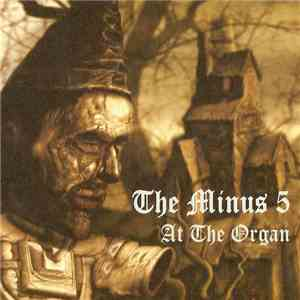 The Minus 5 - At The Organ download free